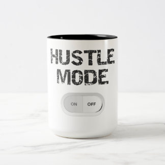 Hustle Mode On Mug