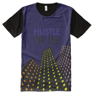 Hustle or die All-Over print T-Shirt