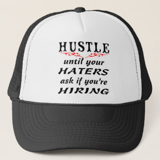 Hustle Until Your Haters Ask If You're Hiring Trucker Hat