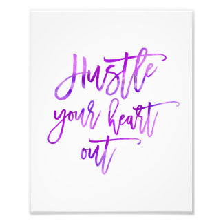 Hustle Your Heart Out | Purple Watercolor Photo Print