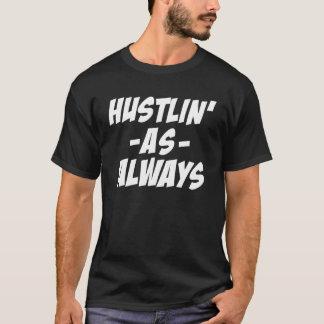 Hustlin' As Always - White T-Shirt