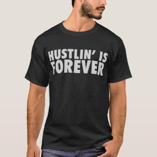 Hustlin' is Forever White T-Shirt