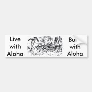 hut, LivewithAloha, BuildwithAloha Bumper Sticker