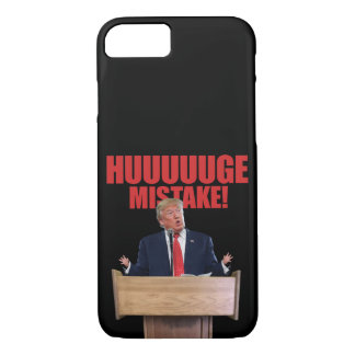 Huuuuuge Mistake Donald Trump iPhone 7 Case