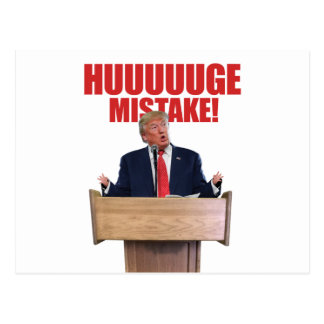 Huuuuuge Mistake Donald Trump Postcard