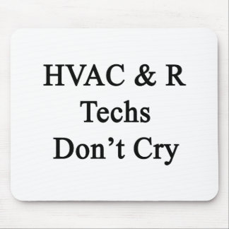 HVAC R Techs Don't Cry Mouse Pads