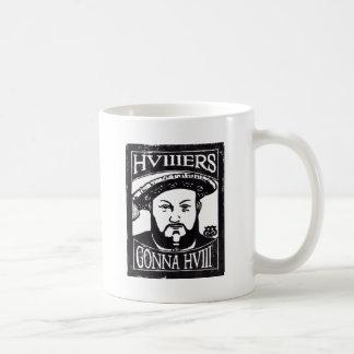 HVIIIers Gonna HVIII (Henry Tudor, Henry VIII) Coffee Mug