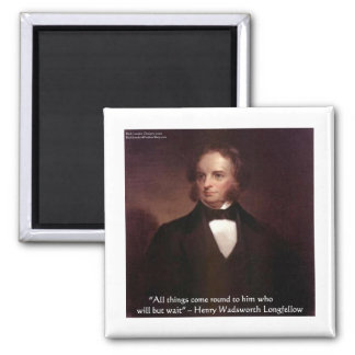 "HW Longfellow ""All Comes Around"" Wisdom Quote Gift Square Magnet"