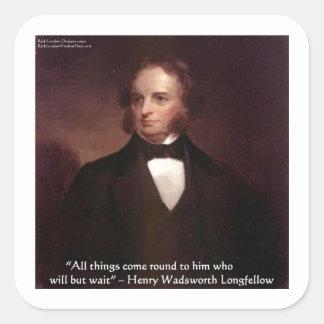 """HW Longfellow """"All Comes Around"""" Wisdom Quote Gift Square Sticker"""