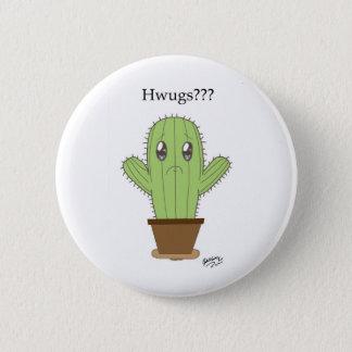 """""""Hwugs???"""" Cactus 6 Cm Round Badge"""