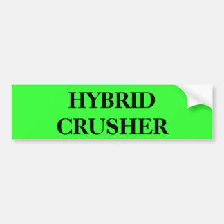 HYBRID  CRUSHER BUMPER STICKER
