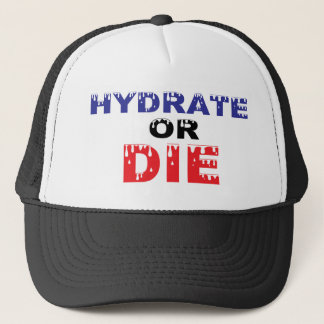 Hydrate or Die Trucker Hat