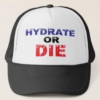 Hydrate or Die Trucker Hat