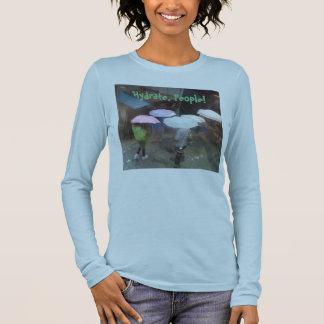 Hydrate, People! Teeshirt Long Sleeve T-Shirt
