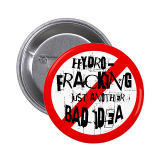 HYDRO-FRACKING...Just another bad idea 6 Cm Round Badge