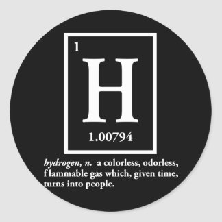hydrogen - a gas which turns into people classic round sticker