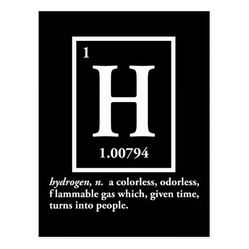 hydrogen - a gas which turns into people postcards