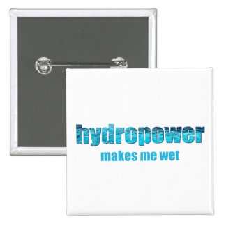 Hydropower Wet! Pinback Buttons