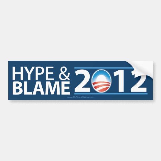 Hype & Blame 2012 - Anti Barack Obama Bumper Sticker
