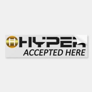 Hyper Accepted Here Bumper Sticker