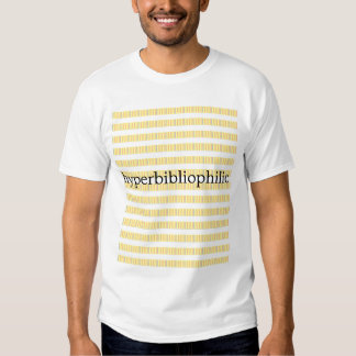 Hyperbibliophilic Tee Shirt