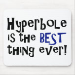Hyperbole is the best thing ever!