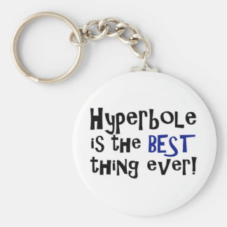 Hyperbole is the best thing ever! basic round button key ring