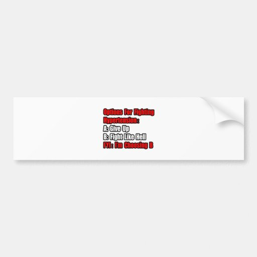 Hypertension Fighting Options Bumper Stickers