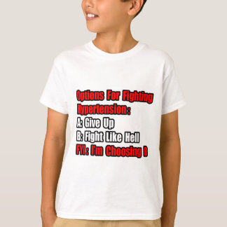 Hypertension Fighting Options Tee Shirt