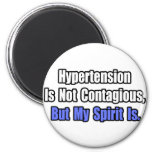 Hypertension is not Contagious.. Fridge Magnet