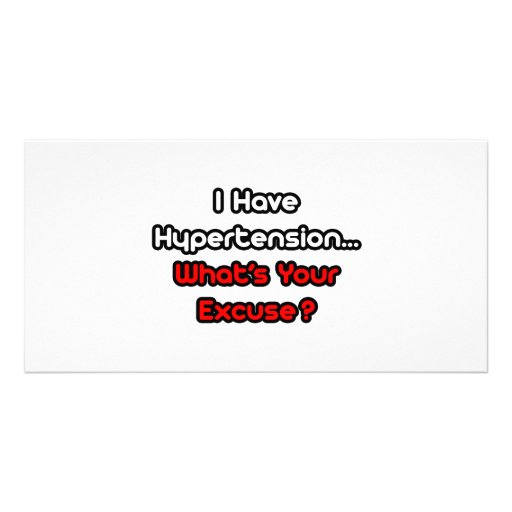 Hypertension...What's Your Excuse? Personalized Photo Card