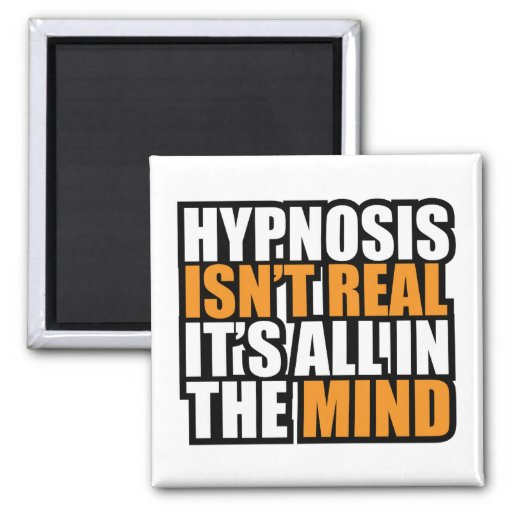 Hypnosis isn't Real | Funny Magnets