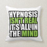 Hypnosis isn't Real Funny Slogan Throw Pillow