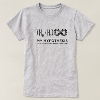 Hypothesis Ladies' T-shirt