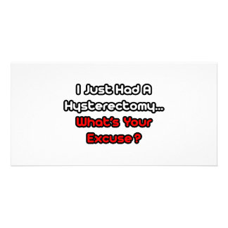 Hysterectomy What s Your Excuse Photo Card Template
