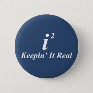 i2 Keepin' It Real 6 Cm Round Badge