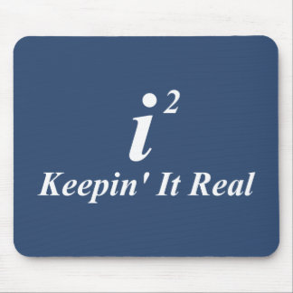 i2 Keepin' It Real Mouse Mat