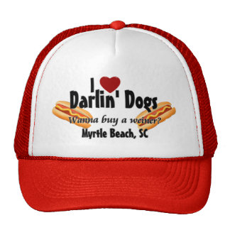 I <3 Darlin Dogs - Wanna buy a weiner? Cap
