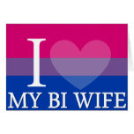 I <3 My Bi Wife Greeting Cards
