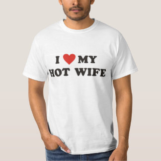 I <3 My Hot Wife T-Shirt