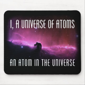 I, a Universe of Atoms.  An Atom in the Universe Mousepads
