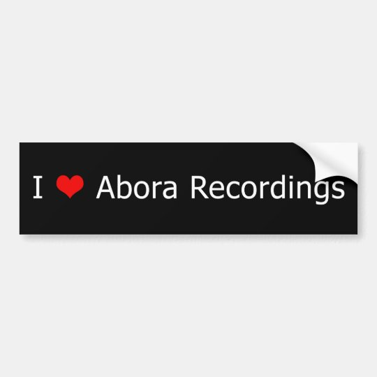 I ♥ Abora Recordings Bumper Sticker Black 1