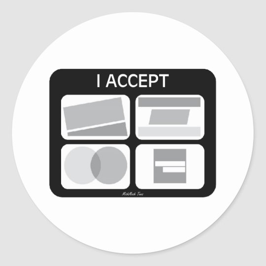 I Accept Credit Cards Classic Round Sticker