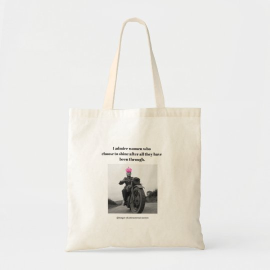 I admire women who choose to shine tote