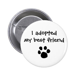 """I adopted my best friend"" Flair by The Ashes 6 Cm Round Badge"