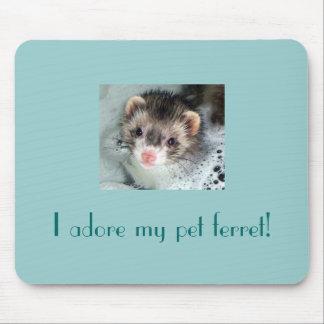 I adore my pet ferret! mouse mat