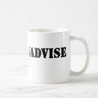 I Advise Coffee Mugs