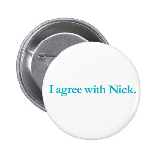 I agree with Nick 6 Cm Round Badge