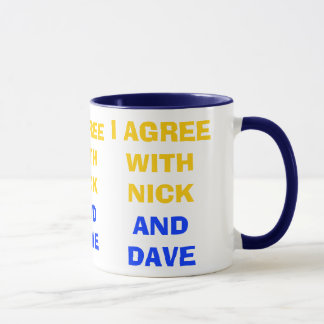 I Agree With Nick And Dave ~ Political Coalition Mug