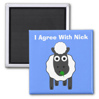 I Agree With Nick ~ Political U.K General Election Square Magnet